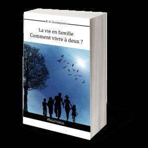 La vie en famille - Comment vivre à deux ?