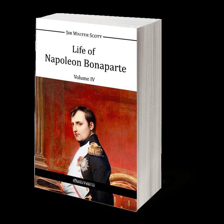 Life of Napoleon Bonaparte IV