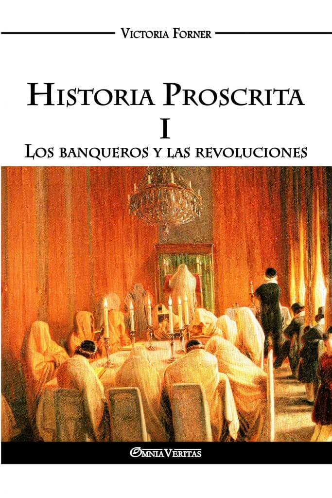 Historia Proscrita I - Los banqueros y las revoluciones