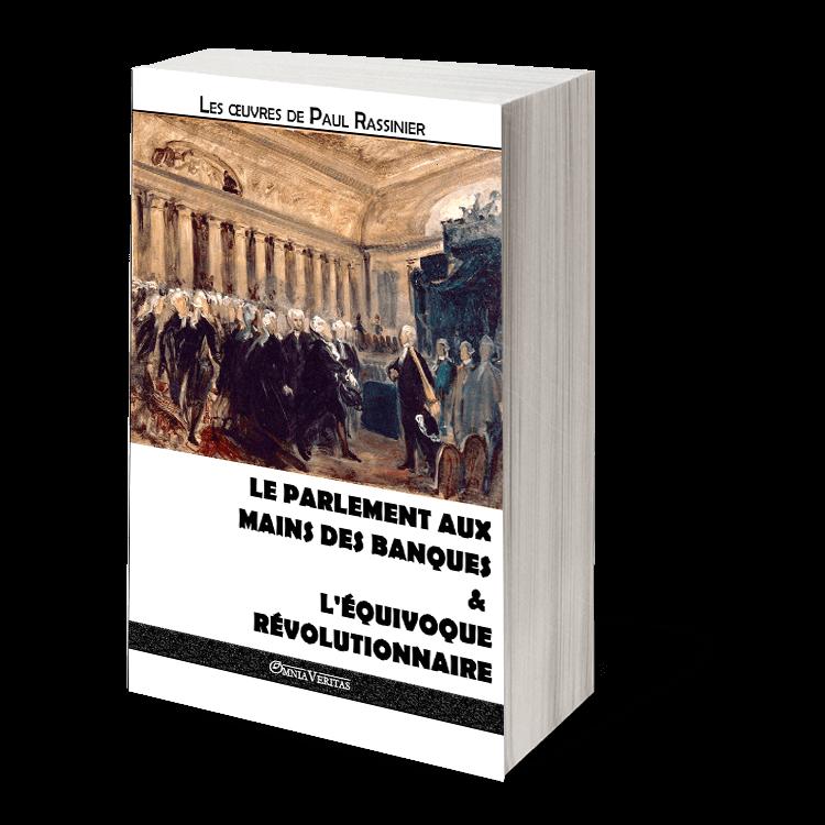 Le Parlement aux mains des banques & L'équivoque révolutionnaire