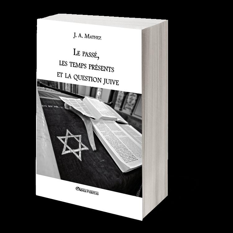 Le passé, les temps présents et la question juive