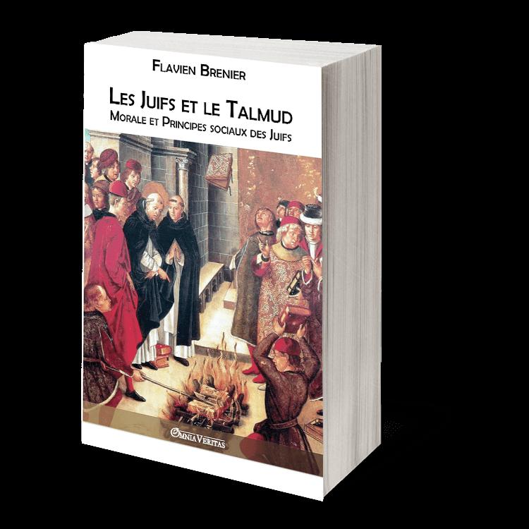 Les Juifs et le Talmud: Morale et Principes sociaux des Juifs