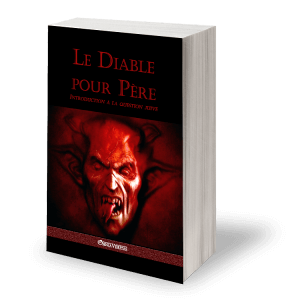 Le diable pour père: Introduction à la question juive