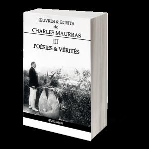 Œuvres & écrits de Charles Maurras III - Poésies & Vérités