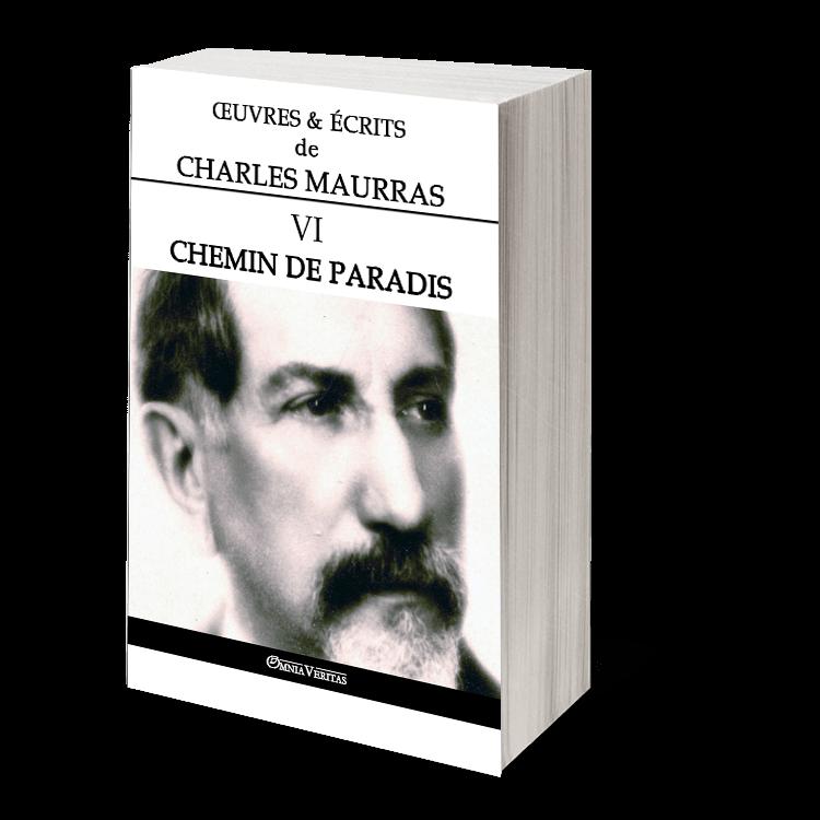 Œuvres & écrits de Charles Maurras VI - Chemin de paradis