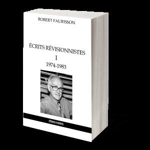 Écrits révisionnistes I - 1974-1983