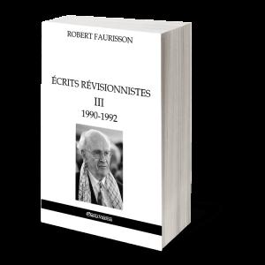 Écrits révisionnistes III - 1990-1992