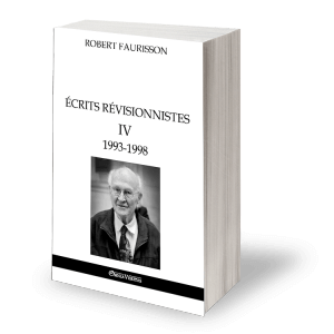 Écrits révisionnistes IV - 1993 -1998