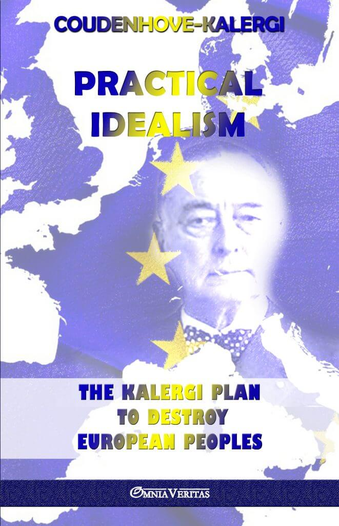 Practical Idealism: The Kalergi Plan to destroy European peoples
