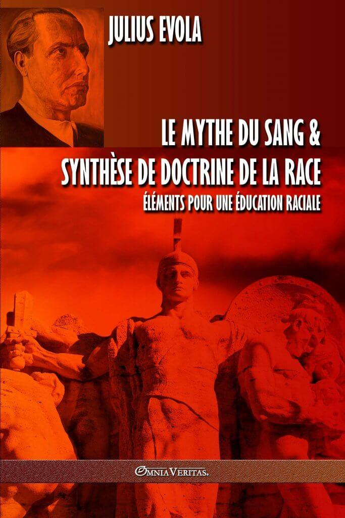 Le mythe du sang & Synthèse de doctrine de la race - Éléments pour une éducation raciale