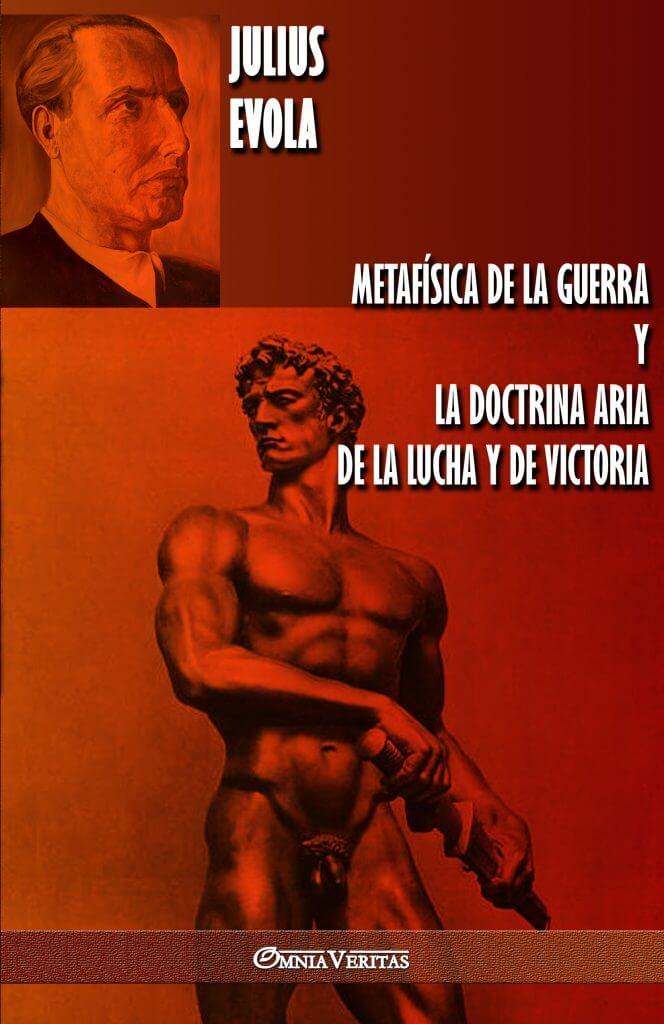 Metafísica de la guerra y La Doctrina Aria de la Lucha y de Victoria
