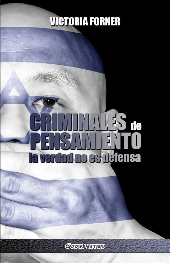 Criminales de pensamiento: la verdad no es defensa