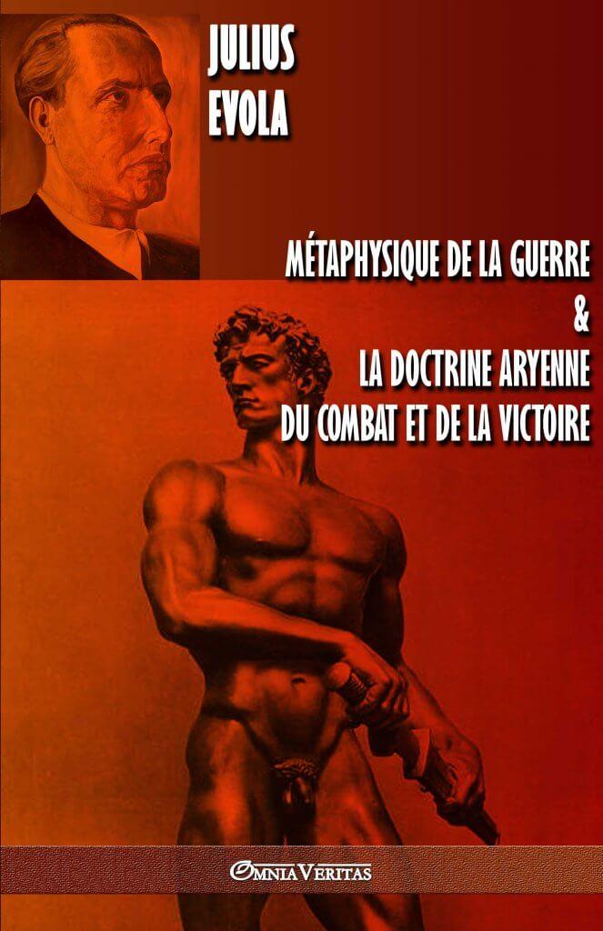 Métaphysique de la guerre & La doctrine aryenne du combat et de la victoire