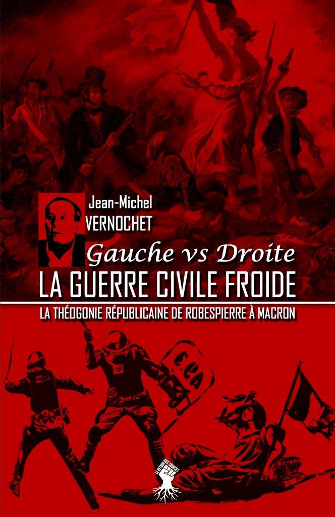 La guerre civile froide - La théogonie républicaine de Robespierre à Macron