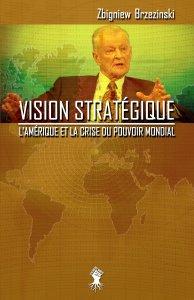 Vision stratégique : L'Amérique et la crise du pouvoir mondial