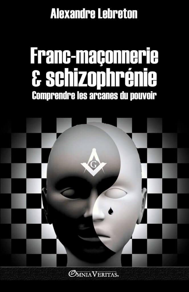 Franc-maçonnerie et schizophrénie : Comprendre les arcanes du pouvoir