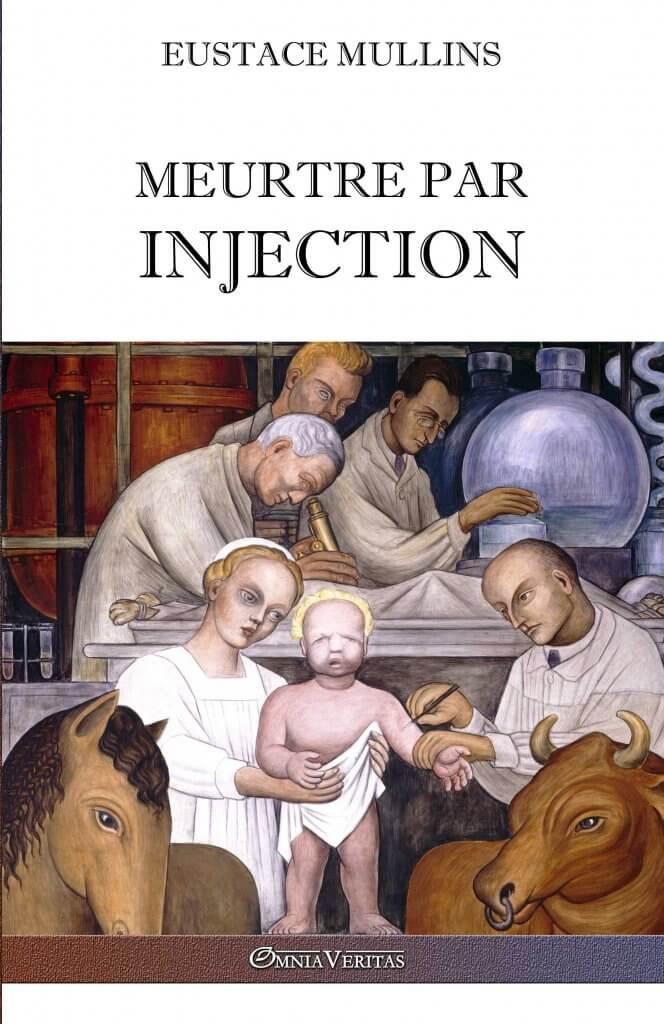 Meurtre par injection : Histoire de la conspiration médicale contre l'Amérique