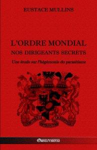 L'Ordre Mondial - Nos dirigeants secrets: Une étude sur l'hégémonie du parasitisme