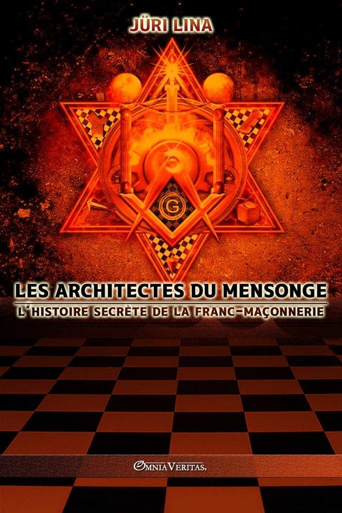 Les architectes du mensonge : l'histoire secrète de la franc-maçonnerie
