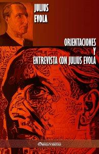Orientaciones y Entrevista con Julius Evola