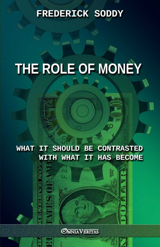 The Role of Money - what it should be contrasted with what it has become